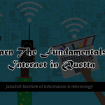 Learn The Fundamentals of Internet in Quetta